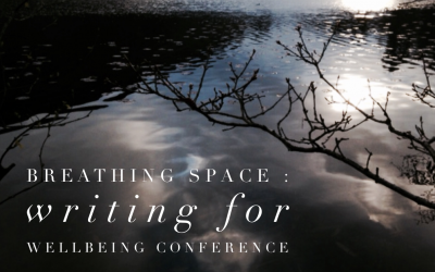 BREATHING SPACE – WRITING FOR WELLBEING CONFERENCE